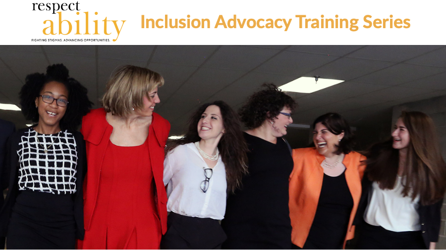 Six women with their arms around each other, smiling and looking at each other. Text: Inclusion Advocacy Training Series RespectAbility