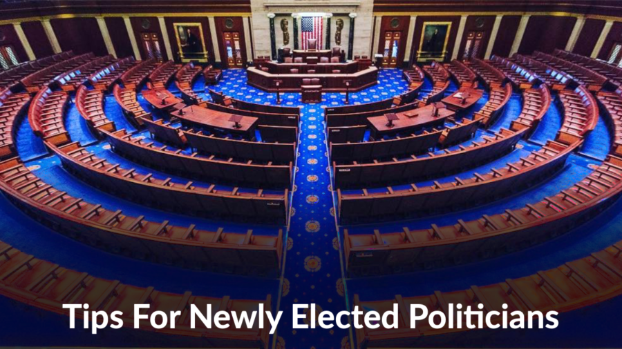 Empty U.S. House Chamber wideshot. Text: Tips For Newly Elected Politicians