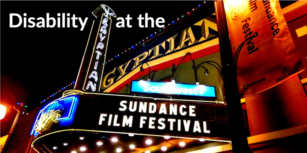 Sundance Films Feature Disability In Authentic Way - Respect