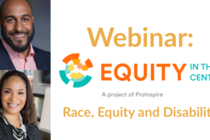 Webinar: Equity in the Center – Race, Equity and Disability