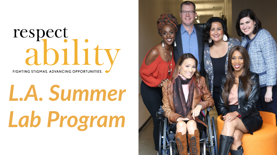 RespectAbility L.A. Summer Lab Program. five diverse women and one man standing and seated smiling for the camera