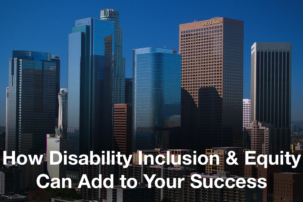 Los Angeles: How Disability Inclusion & Equity Can Add to Your Success
