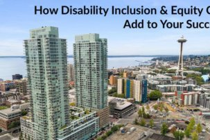 Seattle: How Disability Inclusion & Equity Can Add to Your Success