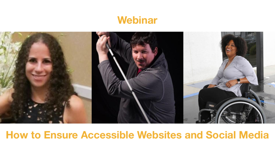 Webinar How to Ensure Accessible Websites and Social Media. Headshots of Sharon Rosenblatt, Dan Mouyard and Tatiana Lee.