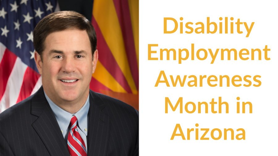 Governor Doug Ducey smiling in front of an American flag and the Arizona state flag. Text: Disability Employment Awareness month in Arizona