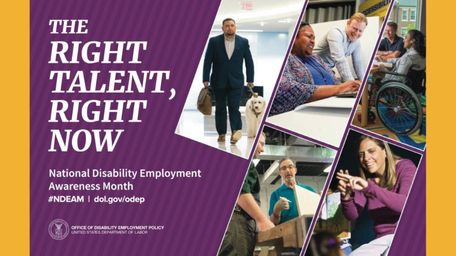 Five images of people with disabilities working. Text: The Right Talent, Right Now National Disability Employment Awareness Month #NDEAM dol.gov/odep