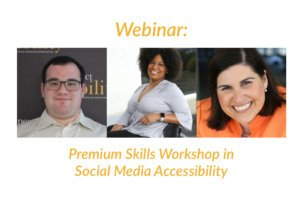 Webinar: Premium Skills Workshop in Social Media Accessibility