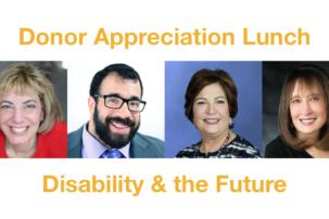 Donor Appreciation Lunch – Disability & the Future