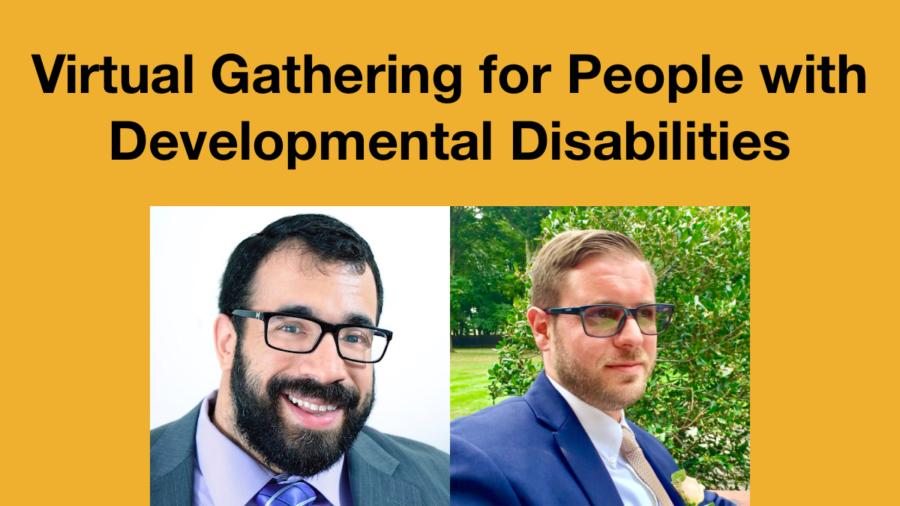 Headshots of Matan Koch and Joshua Steinberg. Text: Virtual Gathering for People with Developmental Disabilities