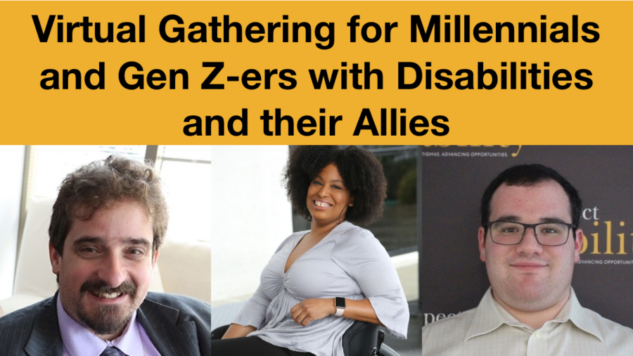 Headshots of Ben Spangenberg, Tatiana Lee and Eric Ascher smiling. Text: Virtual Gathering for Millennials and Gen Z-ers with Disabilities and their Allies