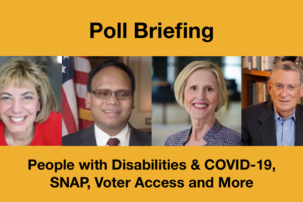 Poll Briefing: People with Disabilities & COVID-19, SNAP, Voter Access and More