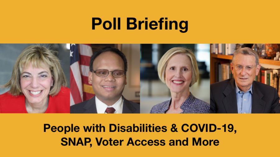 Headshots of Jennifer Laszlo Mizrahi, Ollie Cantos, Page Gardner and Stan Greenberg. Text: Poll Briefing: People with Disabilities & COVID-19, SNAP, Voter Access & More