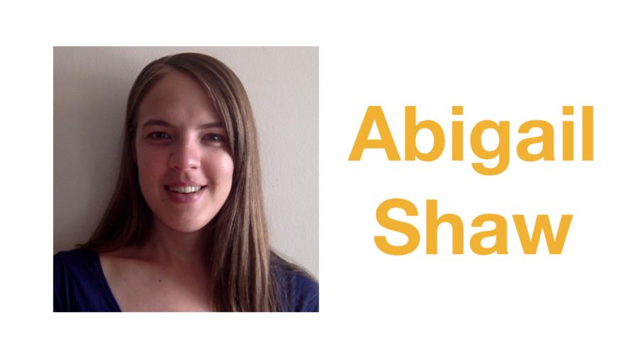 Abigail Shaw smiling headshot. Text: Abigail Shaw