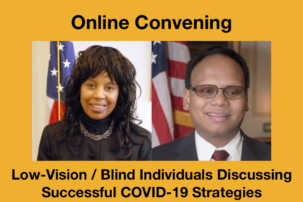 Online Convening: Low-Vision / Blind Individuals Invited to Discuss Successful COVID-19 Strategies
