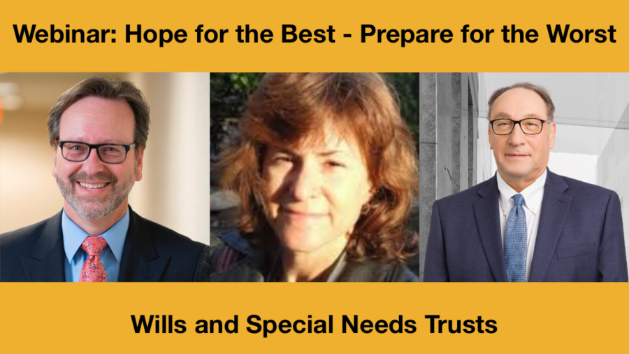 Headshots of Evan Krame, Michelle Wolf and Frederick Misilo. Text: Webinar: Hope for the Best - Prepare for the Worst: Wills and Special Needs Trusts