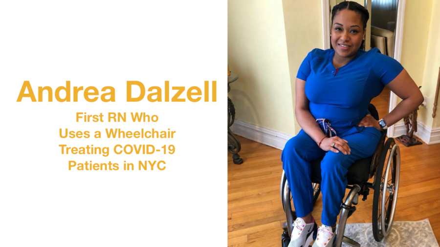 Andrea Dalzell wearing scrubs headshot smiling. Text: Andrea Dalzell: First RN Who Uses a Wheelchair Treating COVID-19 Patients in NYC