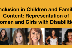 POSTPONED: Inclusion in Children and Family Content: Representation of Women and Girls with Disabilities