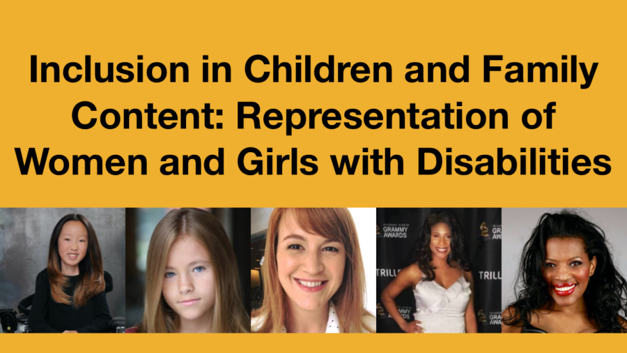 Headshots of Sophie Kim, Shaylee Mansfield, Erica Spates, Lachi and Bethany Johnson. Text: Inclusion in Children and Family Content: Representation of Women and Girls with Disabilities