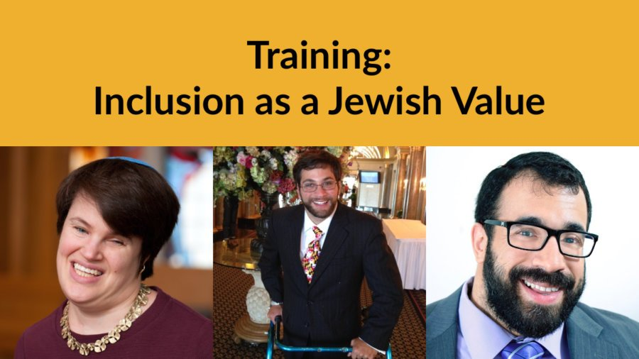 Headshots of Rabbi Lauren Tuchman, Aaron Kaufman and Matan Koch. Text: Training: Inclusion as a Jewish Value