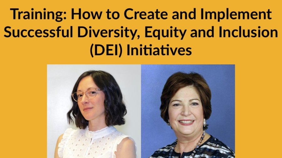 Headshots of Linda Burger and Dorsey Massey. Text: Training: How to Create and Implement Successful Diversity, Equity and Inclusion (DEI) Initiatives