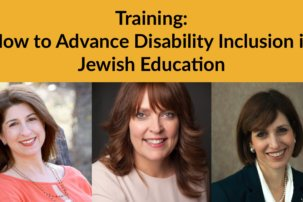 "Training: ""How to Advance Disability Inclusion in Jewish Education"""
