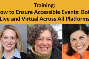 "Training: ""How to Ensure Accessible Events: Both Live and Virtual Across All Platforms"""