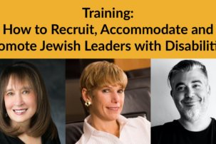 "Training: ""How to Recruit, Accommodate and Promote Jewish Leaders with Disabilities"""