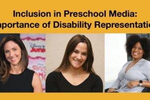 Inclusion in Preschool Media: Importance of Disability Representation