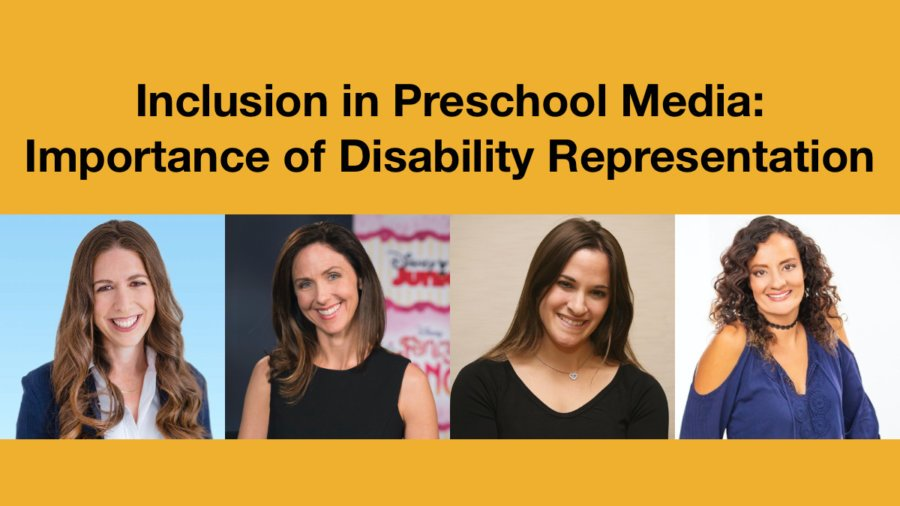 Headshots of Rachel Kalban, Krista Tucker, Nava Silton and Diana Romero. Text: Inclusion in Preschool Media: Importance of Disability Representation