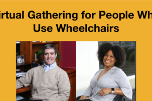 COVID-19 Disability Community Gathering: People Who Use Wheelchairs