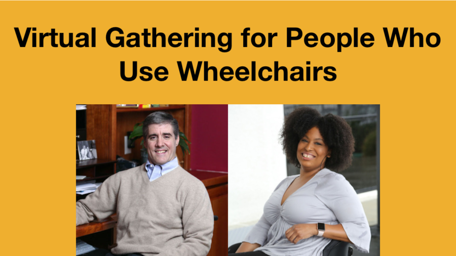 Headshots of Bill Cawley and Tatiana Lee. Text: Virtual Gathering for People Who Use Wheelchairs.