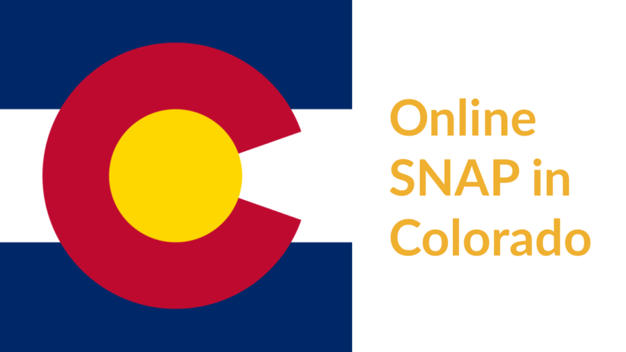 Colorado state flag. Text: Online SNAP in Colorado