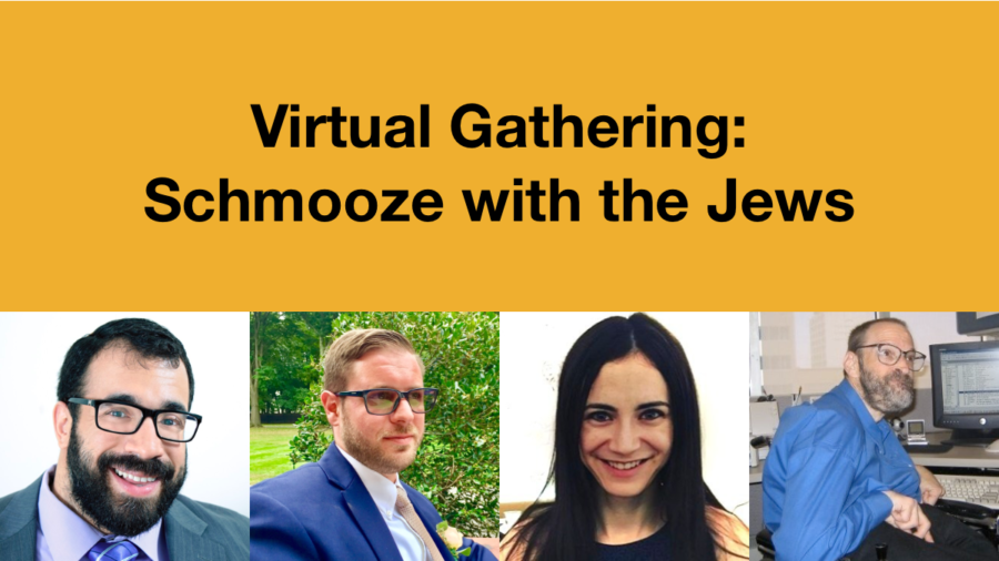 Headshots of Matan Koch, Joshua Steinberg, Gabrielle Einstein-Sim and Neil Jacobson. Text: Virtual Gathering: Schmooze with the Jews