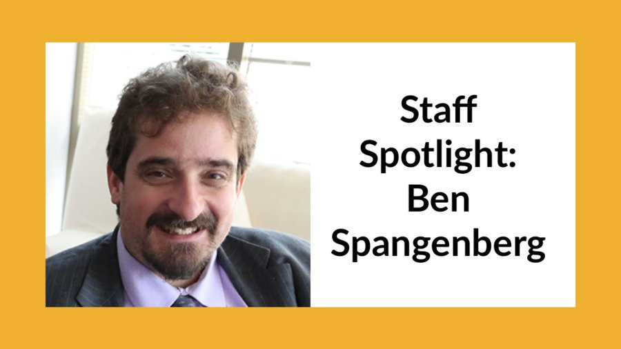 headshot of Ben Spangenberg. Text: Staff Spotlight: Ben Spangenberg