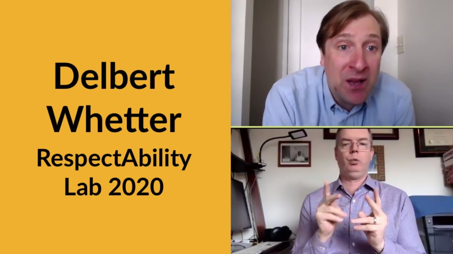 Delbert Whetter and an ASL Interpreter on Zoom in separate windows. Text: Delbert Whetter RespectAbility Lab 2020
