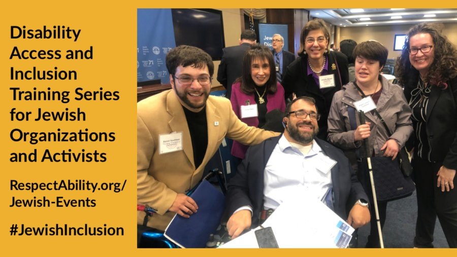 Six Jews with and without disabilities smile together in a large conference room. Text: Disability Access and Inclusion Training Series for Jewish Organizations and Activists RespectAbility.org/Jewish-Events #JewishInclusion