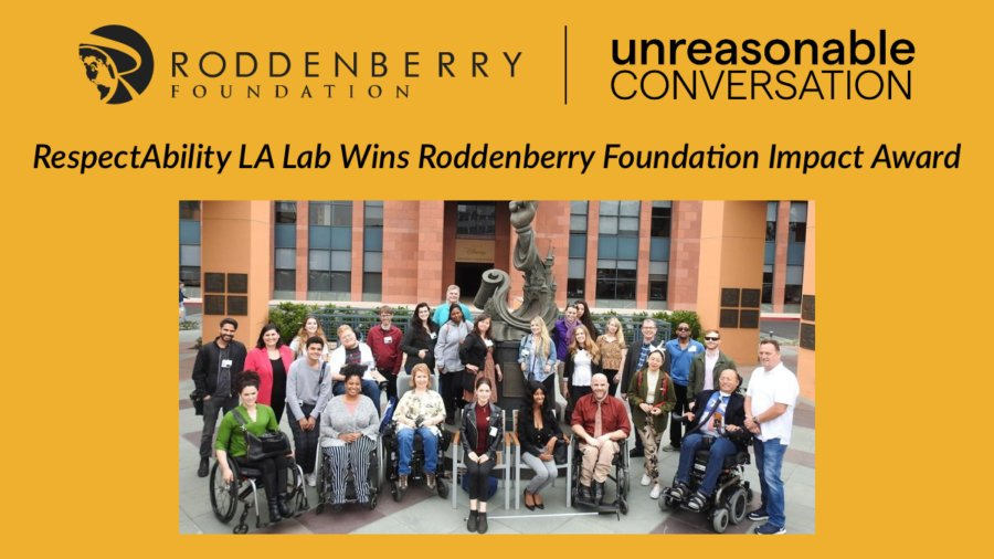 RespectAbility 2019 Summer lab participants smile together outside of Walt Disney Studios. Logos for Roddenberry foundation and unreasonable conversation. Text: RespectAbility LA Lab Wins Roddenberry Foundation Impact Award