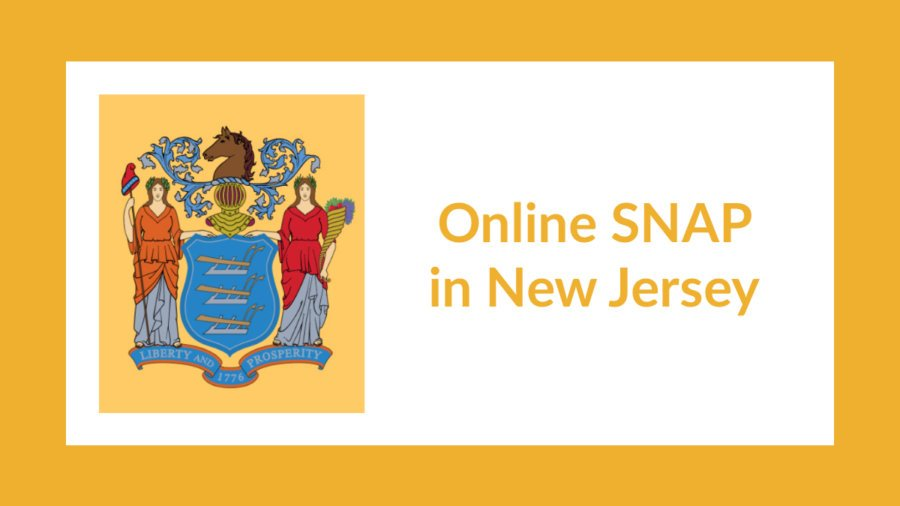 New Jersey state flag. Text: Online SNAP in New Jersey