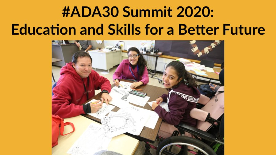 Three people with and without disabilities in a classroom around a table. Text: #ADA30 Summit 2020: Education and Skills for a Better Future
