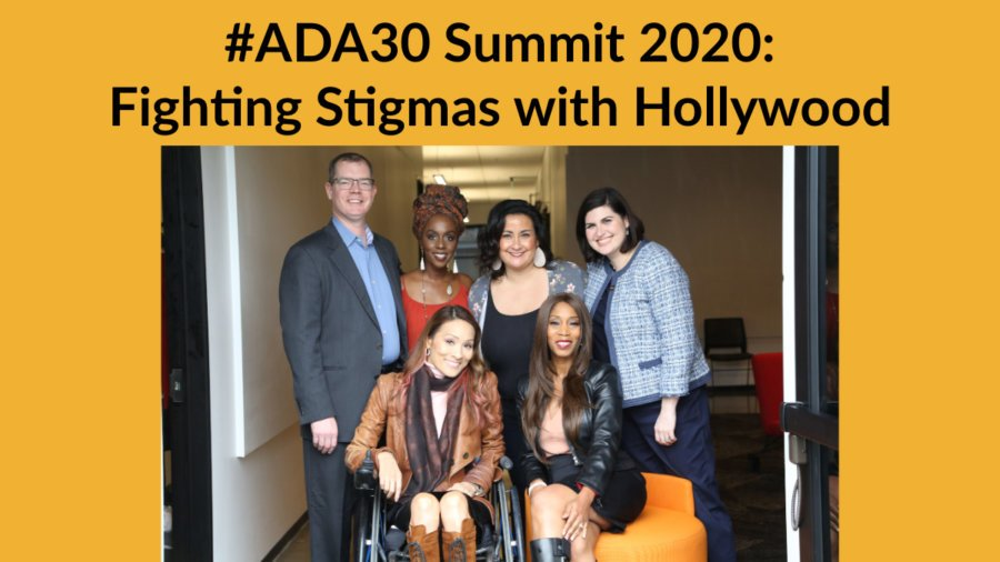 Six people with disabilities smile together in a hallway. Text: #ADA30 Summit 2020: Fighting Stigmas with Hollywood