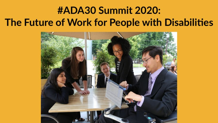 Five people with and without disabilities around a picnic table outside, with one man using a tablet. Text: #ADA30 Summit 2020: The Future of Work for People with Disabilities