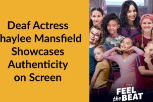 Deaf Actress Shaylee Mansfield Showcases Authenticity on Screen