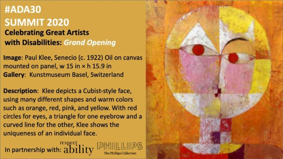 #ADA30 Summit 2020 Celebrating Artists with Disabilities Grand Opening. On the right is an image by Paul Klee. Named Senecio - circa 1922 - it is an oil painting on canvas. Logos for RespectAbility and Phillips Collection