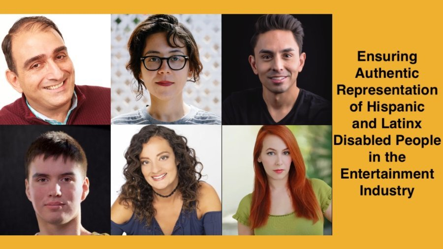 Headshots of six Latinx/Hispanic people with disabilities. Text: Ensuring Authentic Representation of Hispanic and Latinx Disabled People in the Entertainment Industry