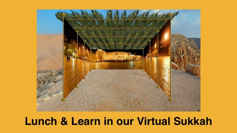 A sukkah in the middle of a desert. Text: Lunch & Learn in our Virtual Sukkah