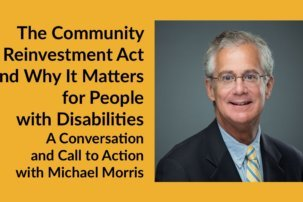 The Community Reinvestment Act and Why It Matters for People with Disabilities