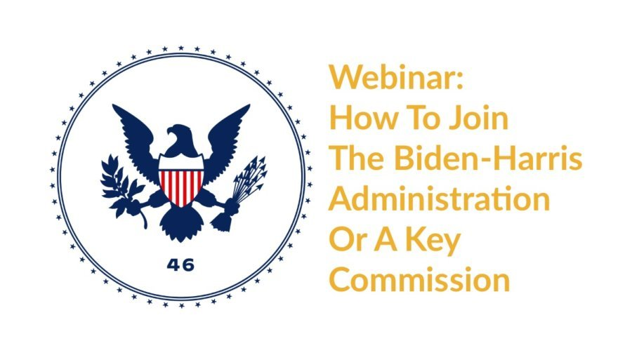 Biden transition logo with a bald eagle and the number 46. Text: Webinar: How To Join The Biden-Harris Administration Or A Key Commission
