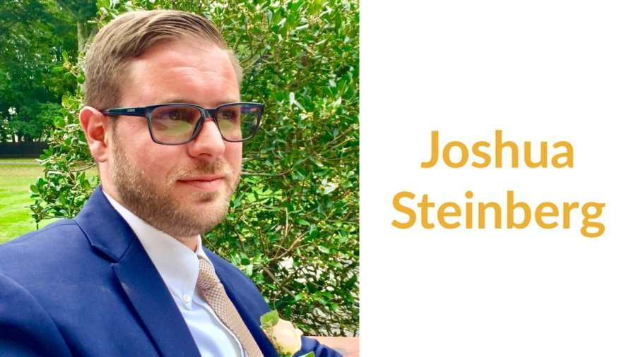 Joshua Steinberg headshot wearing a suit and tie. Text: Joshua Steinberg