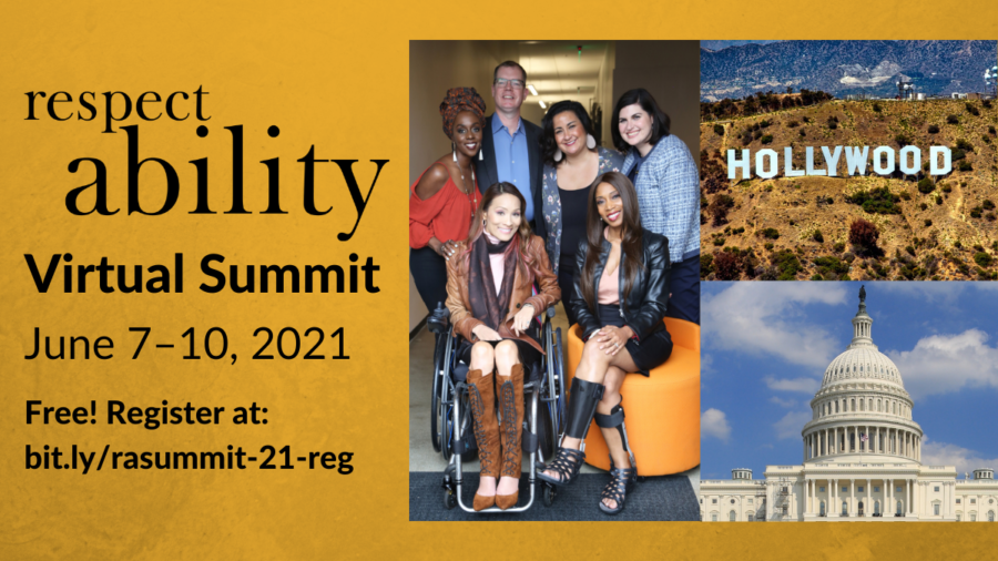 RespectAbility Virtual Summit June 7-10 2021. Free! Register at bit.ly/rasummit-21-reg. Photos of people with disabilities, The Hollywood sign and capitol building