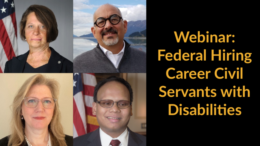 Headshots of four panelists. Text: Webinar: Federal Hiring Career Civil Servants with Disabilities